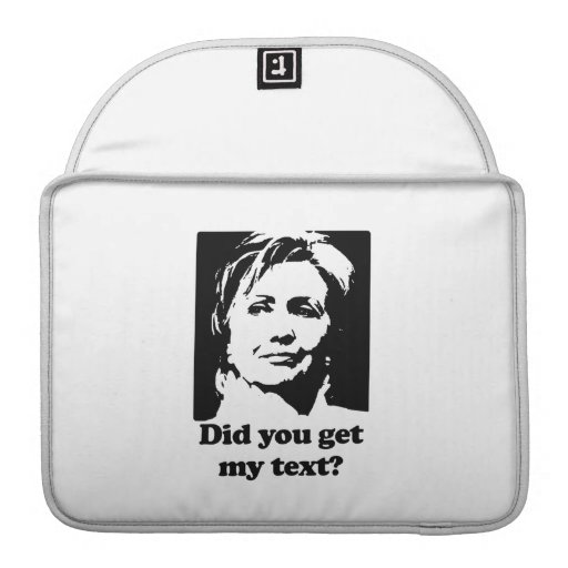 Texts from Hillary Sleeves For MacBook Pro