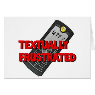 Textually Frustrated Greeting Card