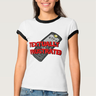 Textually Frustrated T-Shirt