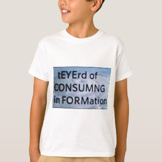 tEYErd of CON$UMNG in FORMation T-Shirt
