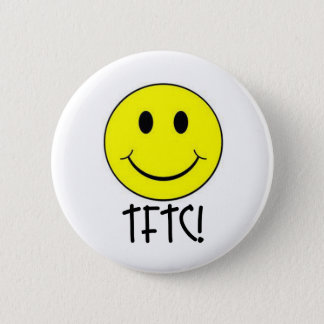 TFTC with Smiley Pinback Button
