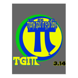 TGI PI THANK GOD IT'S PI DAY 3.14 MARCH 14TH POSTCARD