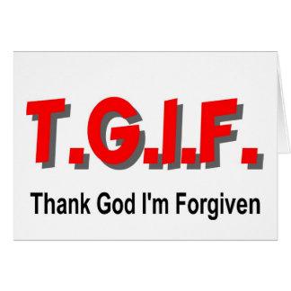 TGIF, agradecen a dios que me perdonan el artículo Tarjeta