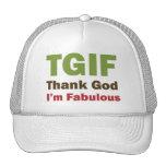 TGIF agradecen a dios que soy fabuloso Gorras