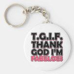 TGIF agradecen a dios que soy fabuloso Llavero Redondo Tipo Pin