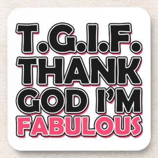 TGIF agradecen a dios que soy fabuloso Posavasos De Bebida