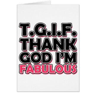 TGIF agradecen a dios que soy fabuloso Tarjetas