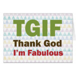 TGIF agradecen a dios que soy fabuloso Felicitacion