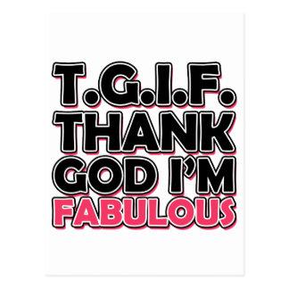TGIF agradecen a dios que soy fabuloso Postales