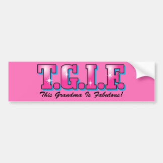 TGIF Fabulous Grandma Car Bumper Sticker