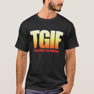TGIF Filipina T-Shirt