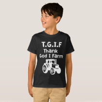 TGIF - Thank God I farm T-Shirt