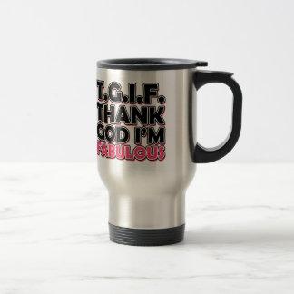 TGIF Thank God I m Fabulous Mug