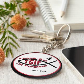 TGIF Thank God I'm Forgiven - Customize It! Basic Round Button Keychain