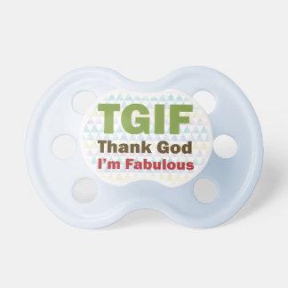 TGIF Thank God I'm Fabulous Pacifier