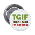 TGIF Thank God I'm Fabulous Pinback Buttons