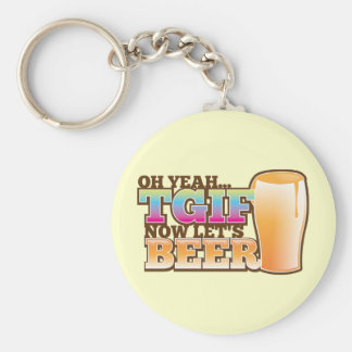 TGIF Thank god it's Friday now let's BEER Keychain