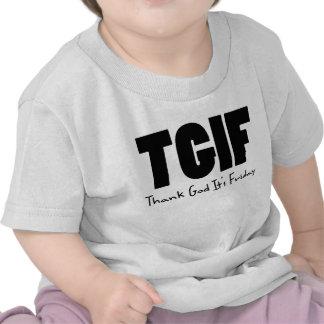 TGIF Thank God Its Friday Tee Shirts