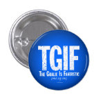 TGIF: The Goalie is Fantastic 1 Inch Round Button