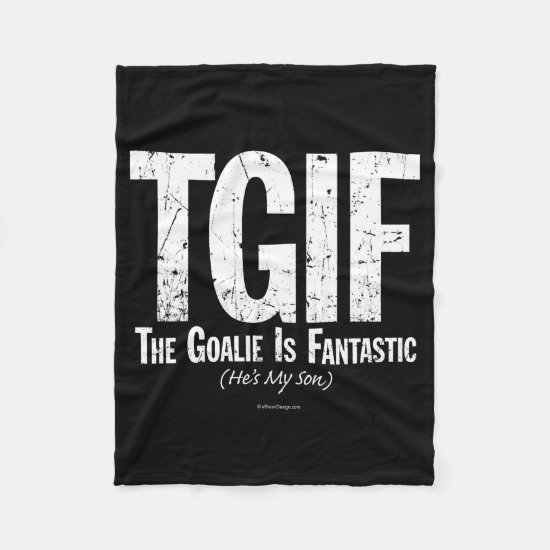 TGIF: The Goalie is Fantastic (Hockey) Fleece Blanket