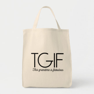 TGIF. This grandma is fabulous! Tote Bags