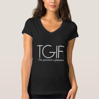 TGIF. This grandma is fabulous! T-Shirt