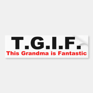 TGIF: This grandma is fantastic Car Bumper Sticker