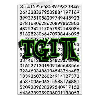 TGIPI - THANK GOD IT'S PI DAY! MARCH 14TH 3.14 CARD