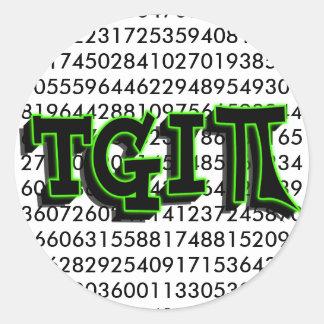 TGIPI - THANK GOD IT'S PI DAY! MARCH 14TH 3.14 CLASSIC ROUND STICKER
