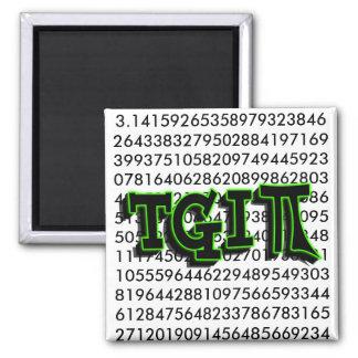 TGIPI - THANK GOD IT'S PI DAY! MARCH 14TH 3.14 REFRIGERATOR MAGNET