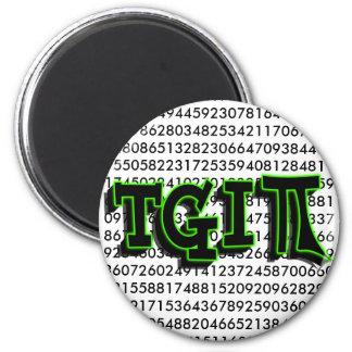TGIPI - THANK GOD IT'S PI DAY! MARCH 14TH 3.14 FRIDGE MAGNET