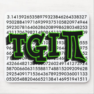 TGIPI - THANK GOD IT'S PI DAY! MARCH 14TH 3.14 MOUSE PAD