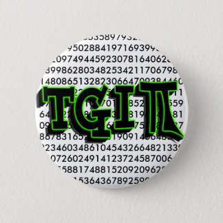 TGIPI - THANK GOD IT'S PI DAY! MARCH 14TH 3.14 PINBACK BUTTON