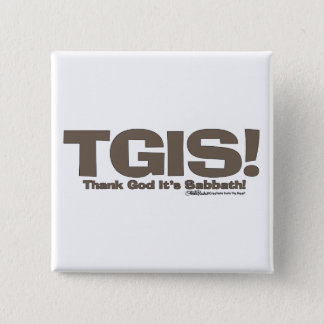 TGIS Sabbath design Pinback Button