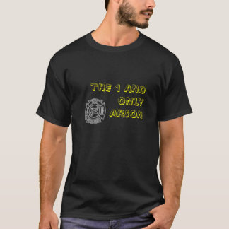 th_1535612620_s, THE 1 AND ONLY         ARSON T-Shirt
