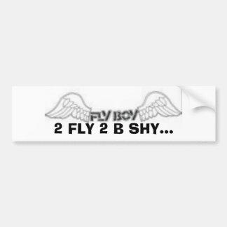 th_flyy2, 2 FLY 2 B SHY... Bumper Sticker