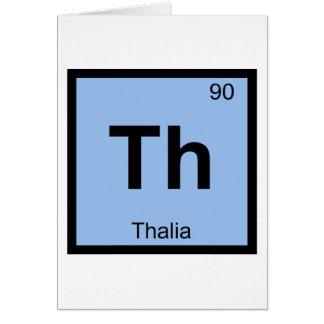 Th - Thalia Graces Chemistry Periodic Table Symbol Card