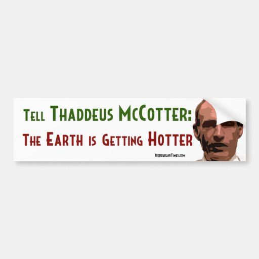 Thaddeus McCotter Global Warming Bumper Stickers