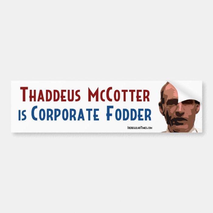 Thaddeus McCotter is Corporate Fodder Bumper Sticker
