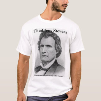 Thaddeus Stevens Shirt With Quote