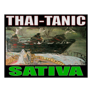 THAI TANIC SATIVA POSTER