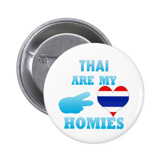Thais are my Homies Pins