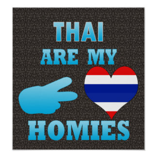 Thais are my Homies Posters