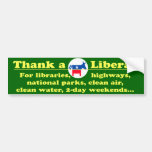 Thank a Liberal for a lot of your privileges Car Bumper Sticker