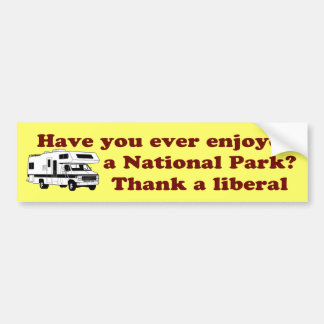 Thank a Liberal for National Parks Car Bumper Sticker