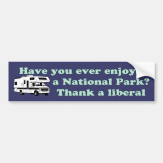 Thank a Liberal for National Parks Bumper Sticker