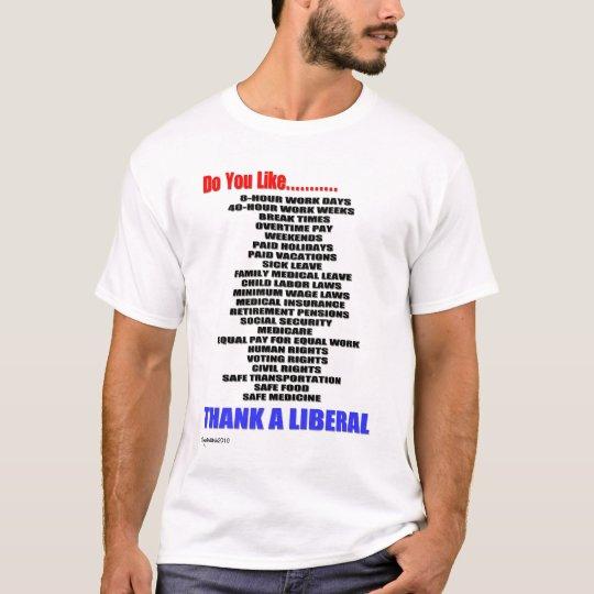 Thank A Liberal T-Shirt