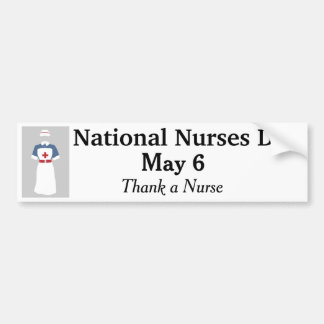 Thank a Nurse - May 6 Bumper Sticker