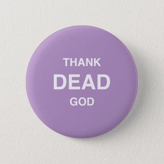 Thank Dead God! Pinback Button