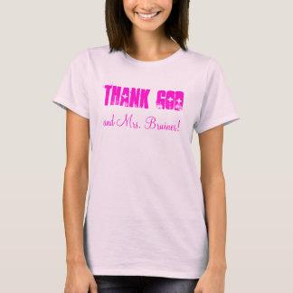 THANK GOD and Mrs Bruiner! T-Shirt